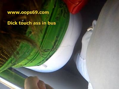 Dick touch ass in bus